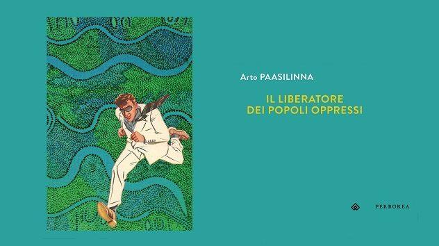 il liberatore dei popoli oppressi Paasilinna